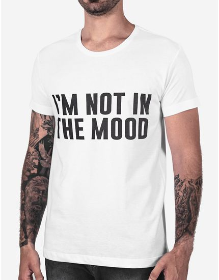 T-SHIRT I'M NOT IN THE MOOD BRANCA 102521