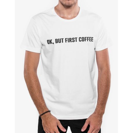 4-hermoso-compadre-camiseta-ok-but-first-coffee-branco-103430