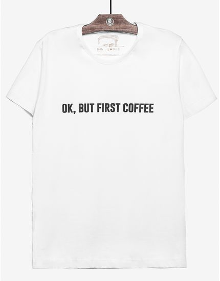 1-t-shirt-ok-but-first-coffee-branca-103430
