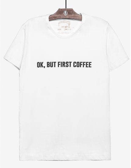 1-t-shirt-ok-but-first-coffee-branca-103430